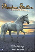 Blue Wings (Phantom Stallion #20)
