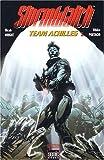 echange, troc Micah Wright, Whilce Portacio, Alex Nikolavitch (Traduction) - Stormwatch, Tome 1 : Team Achilles