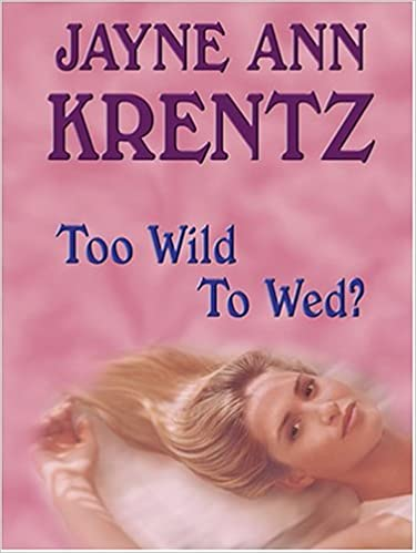 Too Wild to Wed? by Jayne Ann Krentz