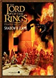 Shadow and Flame (Lord of the Rings Strategy Battle Game)