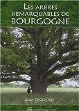 echange, troc Alain Desbrosse - Les arbres remarquables de Bourgogne