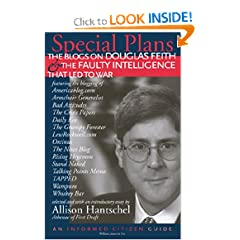 Special Plans: The Blogs on Douglas Feith & the Faulty Intelligence That Led to War (Informed Citizen)