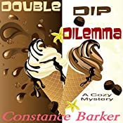 Double Dip Dilemma: Caesars Creek Mystery Series Book 5 | Constance Barker