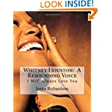 Whitney Houston: A Resounding Voice: I Will Always Love You