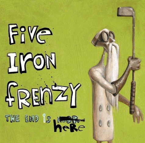 Five Iron Frenzy - The End Is Here Disc 1 - Zortam Music