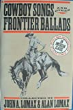 Cowboy Songs and Other Frontier Ballads (0020612605) by Lomax, John A.
