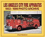 img - for Los Angeles City Fire Apparatus, 1953-1999 Photo Archive (Photo Archives) by Chuck Madderom (2000-05-04) book / textbook / text book