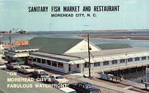 Sanitary Fish Market And Restaurant Morehead City, Nc Original Vintage Postcard