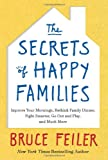 img - for The Secrets of Happy Families: Improve Your Mornings, Rethink Family Dinner, Fight Smarter, Go Out and Play, and Much More book / textbook / text book