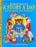 Richard Scarry's A Story A Day 365 Stories and Rhymes (0307155579) by Kathryn Jackson
