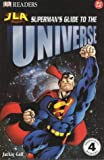 Jackie Gaff Superman's Guide to the Universe: Reader Level 4 (Justice League of America Reader)