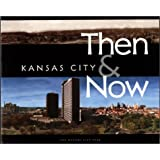 Kansas City: Then & Now