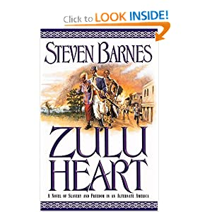 Zulu Heart: A Novel of Slavery and Freedom in an Alternate America by Steven Barnes