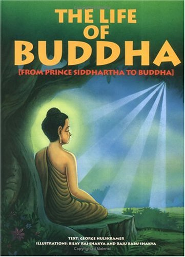 The Life of Buddha: From Prince Siddhartha to Buddha (Life of Religion)