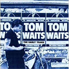 Tom Waits - The Early Years Volume 1