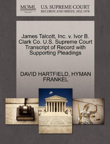 James Talcott, Inc. v. Ivor B. Clark Co. U.S. Supreme Court Transcript of Record with Supporting Pleadings