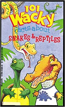 101 Wacky Facts about Snakes and Reptiles