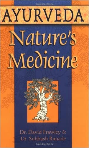 Ayurveda, Nature's Medicine written by David Dr. Frawley