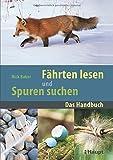 Fährten lesen und Spuren suchen: Das Handbuch