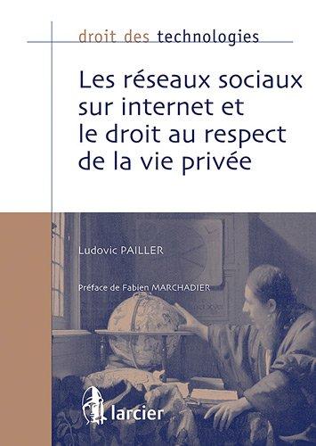 Les réseaux sociaux sur internet et le droit au respect de la vie privée