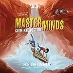 Masterminds: Criminal Destiny  (Maste...