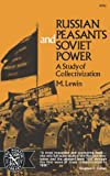 Russian Peasants and Soviet Power: A Study of Collectivization (Norton Library; N752)