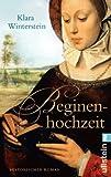 Beginenhochzeit: Historischer Roman