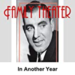 Family Theater: In Another Year |  Radio Spirits