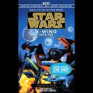 Star Wars: The X-Wing Series, Volume 6: Iron Fist Hörbuch