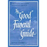 The Good Funeral Guide: Everything you need to know -- Everything you need to doby Charles Cowling