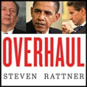 Overhaul: An Insider's Account of the Obama Administration's Emergency Rescue of the Auto Industry | [Steven Rattner]