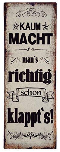 blechschild-kaum-macht-mans-richtig-schon-klappts-shabby-chic-nostalgie-antik-metallschild-13-x-36-c