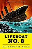 img - for Lifeboat No. 8: An Untold Tale of Love, Loss, and Surviving the Titanic book / textbook / text book