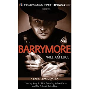 Barrymore: A Radio Play | [William Luce]