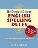 The Complete Guide to English Spelling Rules (English Edition)