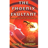 The Phoenix Exultant: The Golden Age, Volume 2 (Golden Age (Tor Paperback)) ~ John C. Wright
