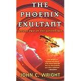 The Phoenix Exultant: The Golden Age, Volume 2 ~ John C. Wright