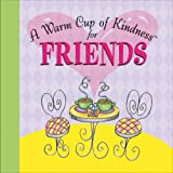 img - for A Warm Cup of Kindness for Friends book / textbook / text book