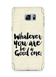 Amez Whatever you are Be a Good One Back Cover For Samsung Galaxy S6 Edge Plus