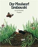 Der Maulwurf Grabowski - Luis Murschetz