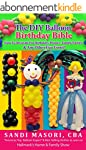 The DIY Balloon Birthday Bible: How T...