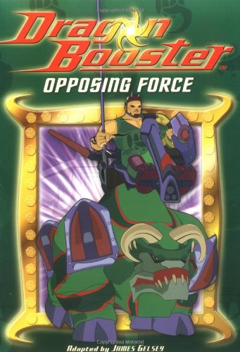 Dragon Booster Chapter Book: Opposing Force - Book #4 (Dragon Booster Chapter Books)
