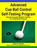 img - for Advanced Cue Ball Control Self-Testing Program: Break-through reality checks for dedicated players book / textbook / text book