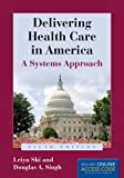 img - for By Leiyu Shi Delivering Health Care In America (Delivering Health Care in America: A Systems Approach) (5th Fifth Edition) [Paperback] book / textbook / text book