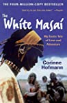 The White Masai: My Exotic Tale of Lo...