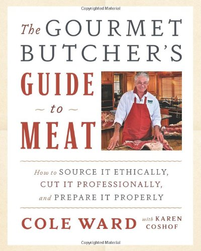 The Gourmet Butcher'S Guide To Meat: How To Source It Ethically, Cut It Professionally, And Prepare It Properly (With Cd)
