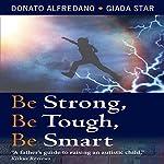 Be Strong, Be Tough, Be Smart   Donato Alfredano,Giada Star