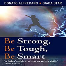 Be Strong, Be Tough, Be Smart (       UNABRIDGED) by Donato Alfredano, Giada Star Narrated by Natalya Bykov, Roger Buehler