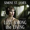 Lost Among the Living Audiobook by Simone St. James Narrated by Justine Eyre