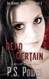 Dead Certain (Eve Benson: Vampire Book 3)